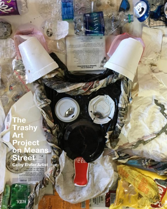 The Trashy Art Project on Means St. by Cathy Ehrler